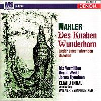Eliahu Inbal, Wiener Symphoniker – Mahler: Des Knaben Wunderhorn & Lieder eines fahrenden Gesellen