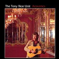 The Tony Rice Unit – Acoustics