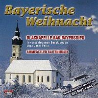 Blaskapelle Bad Bayersoien (in verschiedenen Besetzungen – Bayrische Weihnacht
