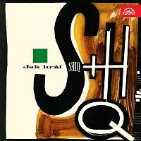 SH Quintet (SHQ) – Jak hrál SHQ