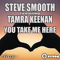Steve Smooth – You Take Me Here