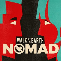 Walk Off The Earth – NOMAD
