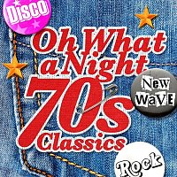 Various Artists.. – Oh What A Night - 70's Classics