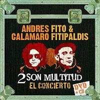 Fito & Fitipaldis & Andres Calamaro – 2 son multitud