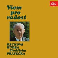Dechová hudba Jindřicha Pravečka – Všem pro radost