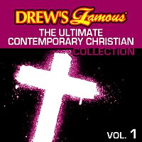 The Hit Crew – Drew's Famous The Ultimate Contemporary Christian Collection [Vol. 1]