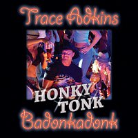 Trace Adkins – Honky Tonk Badonkadonk