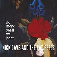 Nick Cave & The Bad Seeds – No More Shall We Part (2011 - Remaster)