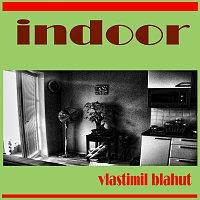 Vlastimil Blahut – Indoor