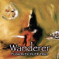 Fusion Eichler Trio – Wanderer