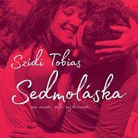 Szidi Tobias – Sedmoláska - nie nová, ale výberová