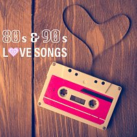 Různí interpreti – 80s and 90s Love Songs