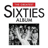 Various Artists.. – The Greatest Sixties Album