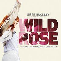 Jessie Buckley – Wild Rose [Official Motion Picture Soundtrack]
