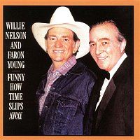 Willie Nelson, Faron Young – Funny How Time Slips Away