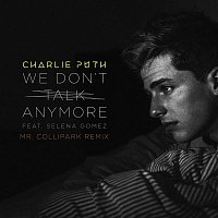 Charlie Puth – We Don't Talk Anymore (feat. Selena Gomez) [Mr. Collipark Remix]