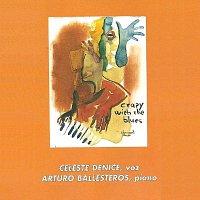 Celeste Denice & Arturo Ballesteros – Crazy With The Blues