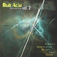 Rob Acid – Classic Trax Vol. 2