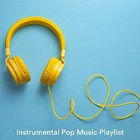 Christopher Somas, Yann Nyman, Richie Aikman, Max Arnald, Paula Kiete, Zack Rupert – Instrumental Pop Music Playlist