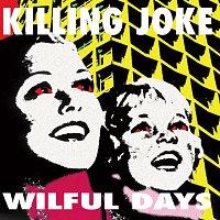Killing Joke – Wilful Days