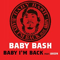 Baby Bash, Akon – Baby I'm Back [Int'l Comm Single]