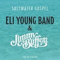 Eli Young Band, Jimmy Buffett – Saltwater Gospel [Fins Up Version]