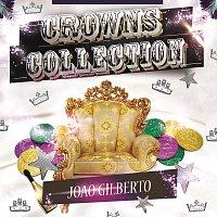 Joao Gilberto – Crowns Collection