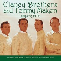 The Clancy Brothers, Tommy Makem, Traditional – Super Hits