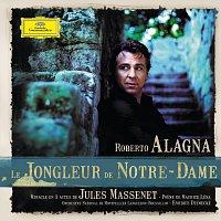 Roberto Alagna – Le Jongleur de Notre-Dame