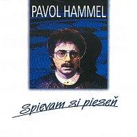 Pavol Hammel, Prúdy – Spievam si pieseň (tie, ktoré mám rád)