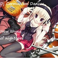 Dj Germanikss Dancer – New sound of nightcore