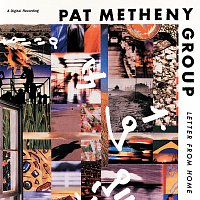 Pat Metheny Group – Letter From Home