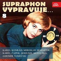 Různí interpreti – Supraphon vypravuje...8 (Konrád, Čapek, Horníček, Bezouška, Tomeček)