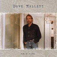 Dave Mallett – This Town