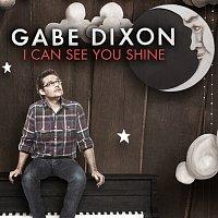 Gabe Dixon – I Can See You Shine [Radio Edit]