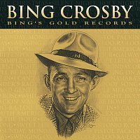 Bing Crosby – Bing's Gold Records - The Original Decca Recordings
