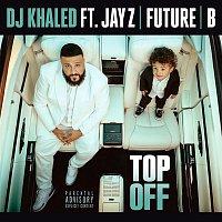 DJ Khaled, JAY-Z, Future, Beyoncé – Top Off
