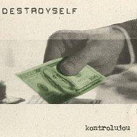 Destroyself – Kontrolujou