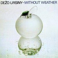 Dežo Ursiny, Provisorium – Without Weather