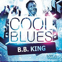 B.B. King – Cool Blues Vol. 4