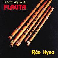 Rao Kyao – O Som Mágico Da Flauta