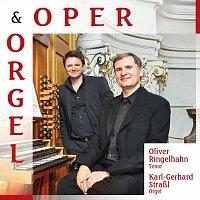 Oliver Ringelhahn, Karl-Gerhard Straszl – Oper & Orgel