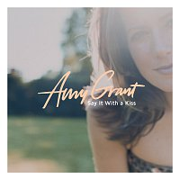 Amy Grant – Say It With A Kiss