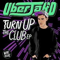 Uberjak'd – Turn Up The Club EP