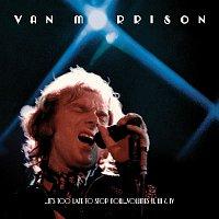 Van Morrison – ..It's Too Late to Stop Now...Volumes II, III & IV (Live)