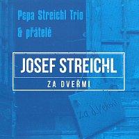 Josef Streichl – Za dveřmi