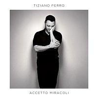 Tiziano Ferro – Accetto Miracoli