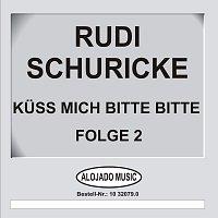 Rudi Schuricke – Kuss mich bitte bitte Folge 2