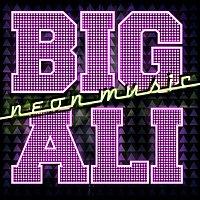 Big Ali – Neon Music