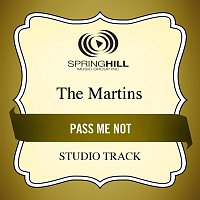 The Martins – Pass Me Not